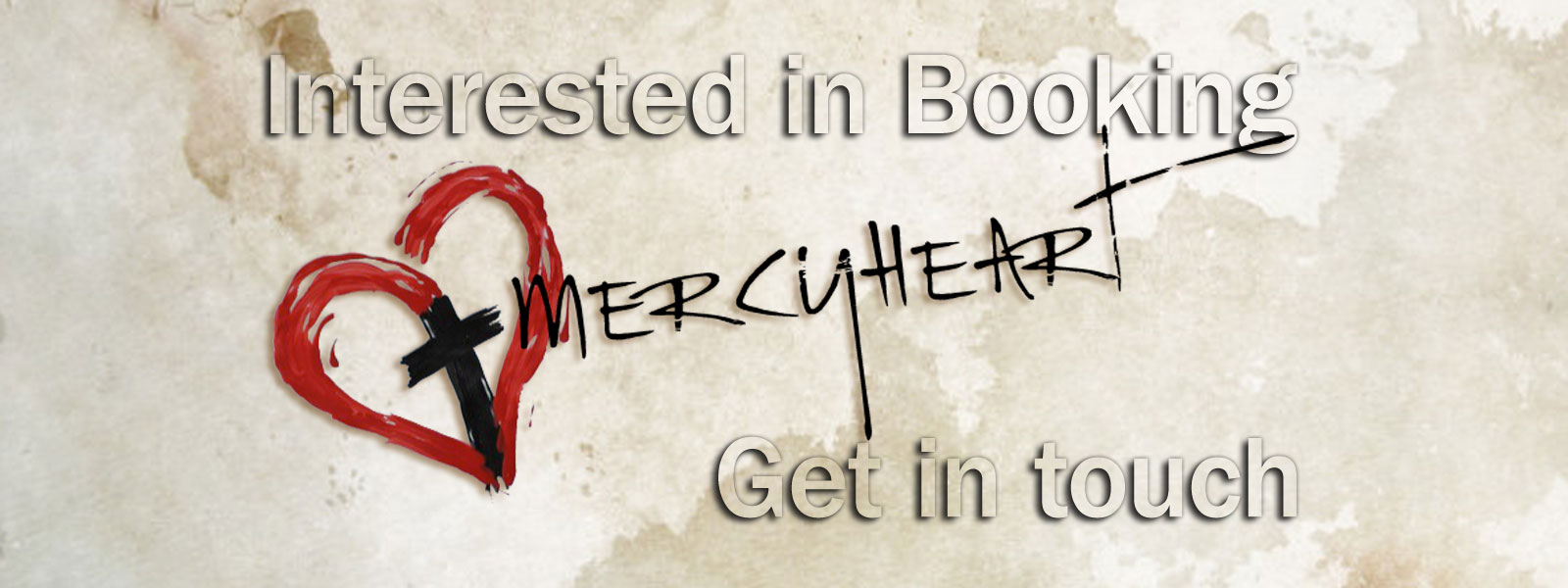 Interested in Booking MercyHeart?